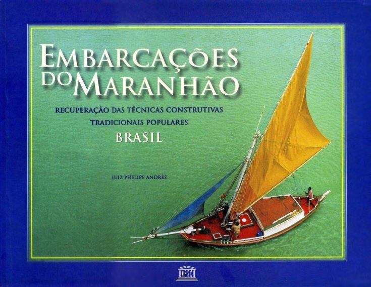 Capa do livro escrito por Luiz Phelipe Andrès para os alunos do Estaleiro Escola Sítio do Tamancão (Fonte: Livro Embarcações do Maranhão)